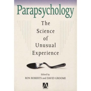 Roberts, Ron & Groome, David: Parapsychology the science of unusual experience
