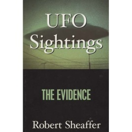 Sheaffer, Robert: UFO Sightings The Evidence
