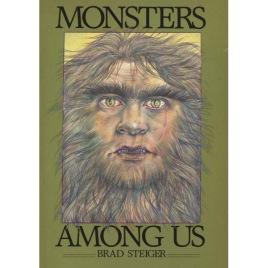 Steiger, Brad: Monsters among us
