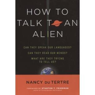DuTertre, Nancy: How to talk to an alian