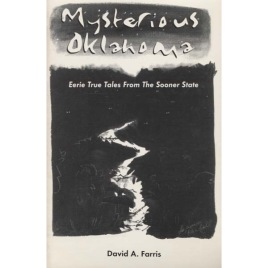 Farris, David A.: Mysterious Oklahoma. Eerie True Tales From The Sooner State