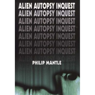 Mantle, Philip: Alien Autopsy Inquest