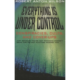 Wilson, Robert Anton: Everything is under control