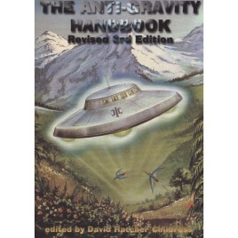 Childress, David Hatcher: The Anti-Gravity Handbook. Revised 3rd Edition