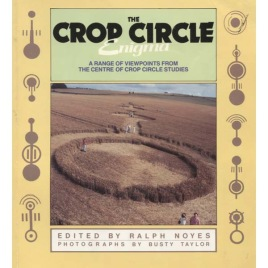 Noyes, Ralph (ed.) & Busty Taylor (photos): The Crop circle enigma. A range of viewpoints from the Centre of Crop Circle Studies.