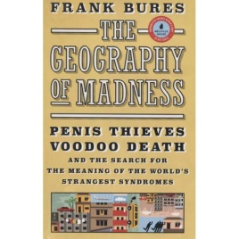 Bures, Frank: The Geography of Madness