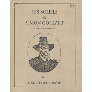 Olivyer, I.L. & Boëdec, J. F.: Les Soleils de Simon Goulart - Very good, except for small stain on spine on jacket, and a few underlinings. Ex-owner.