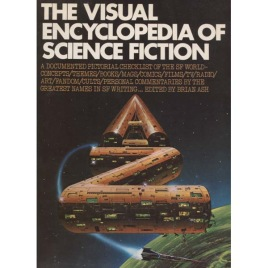 Ash, Brian: The visual encyclopedia of science fiction
