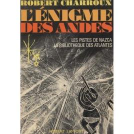 Charroux, Robert: L'Enigme Des Andes