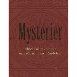 Genzmer, Herbert & Hellenbrand, Ulrich: Mysterier; oförklarade under och sällsamma händelser