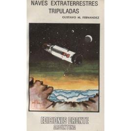 Fernandez, Gustavo M.: Naves Extraterrestres Tripuladas