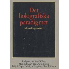 Wilber, Ken (ed.): Det holografiska paradigmet och andra paradoxer