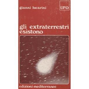 Lucarini, Gianni: Gli extraterrestri esistono