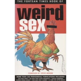 Moore, Steve (ed.): The Fortean Times book of weird sex
