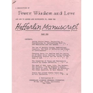 Hefferlin, W.C. & Gladys: A description of power, wisdom and love and how to absorb and distribute it, from the Hefferlin Manuscript part two