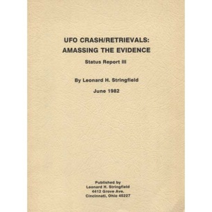 Stringfield, Leonard H. :UFO crash/retrievals: Amassing the evidence. Status Report III