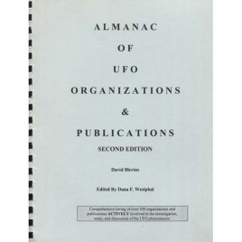 Blevins, David (Edited by Dana F. Westphal): Almanac of UFO organizations & publications second edition