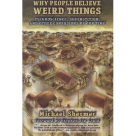 Shermer, Michael: Why people belive weird things