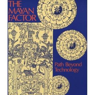 Argüelles, José: The Mayan Factor, Path Beyond Technology