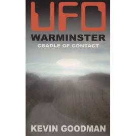 Goodman, Kevin: UFO Warminster cradle of contact