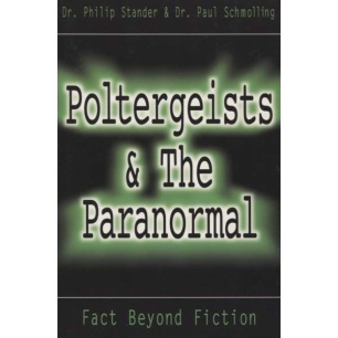 Stander, Dr. Philip & Scmolling,  Dr. Paul: Poltergeists & The Paranormal. Fact Beyond Fiction.