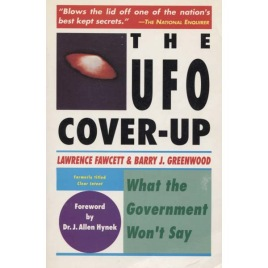 Fawcett, Lawrence & Greenwood, Barry J.: The UFO cover-up. What the government won't say