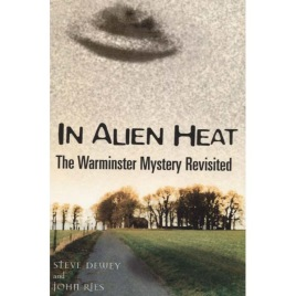 Dewey, Steve & Ries, John: In Alien Heat The Warminster Mystery Revisited