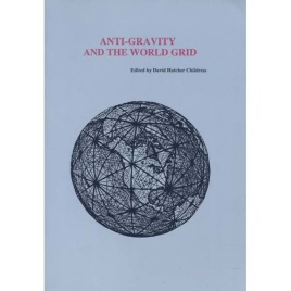 Childress, David Hatcher: Anti-Gravity and The World Grid