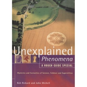 Rickard, Bob & Michell, John: Unexplained Phenomena a rough guide special. Mysteries and Curiosities of Science, Folklore and Superstition