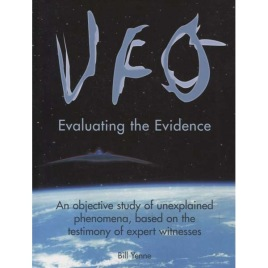 Yenne, Bill: UFO Evaluating the Evidence