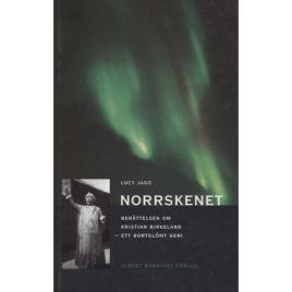 Jago, Lucy: Norrskenet. Berättelsen om Kristian Birkeland - ett bortglömt geni