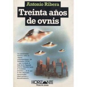 Ribera, Antonio: Treinta años de ovnis