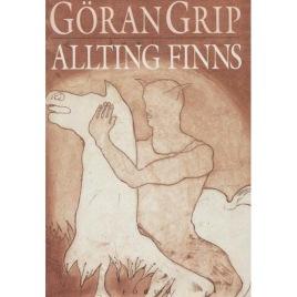 Grip, Göran: Allting finns