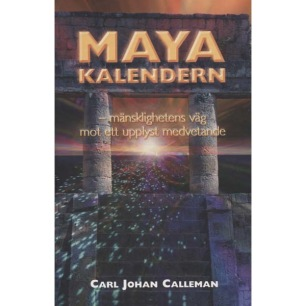 Calleman, Carl Johan: Mayakalendern