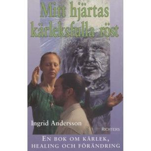 Andersson, Ingrid: Mitt hjärtas kärleksfulla röst