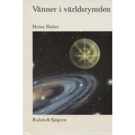 Haber, Heinz: Vänner i världsrymden.