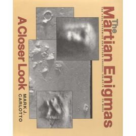 Carlotto, Mark J.: The Martian Enigmas. The Face,Pyramids and other unusual objects on Mars A Closer Look