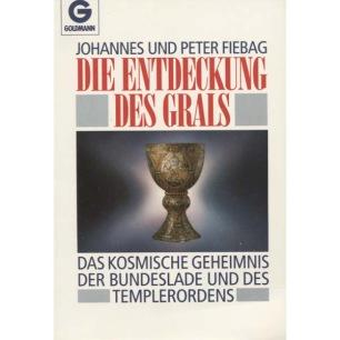 Fiebag, Johannes & Peter: Die Entdeckung des Grals