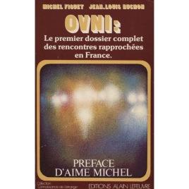 Figuet, Michel & Ruchon,Jean-Luis: OVNI: Le premier dossier complet des rencontres rapprochées en France