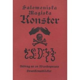 Salomoniska magiska konster: utdrag ur en Westboprests svartkonstböcker; ur friherre Gabriel Djurklou's till Örebro Läns Museum donerade handskriftsamling.