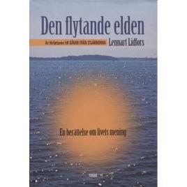 Lidfors, Lennart: Den flytande elden. (En berättelse om livets mening).