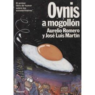 Romero, Aurelio & Martin, José Luis: Ovnis a mogollón