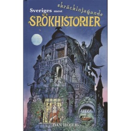Höjer, Dan: Sveriges mest skräckinjagande spökhistorier