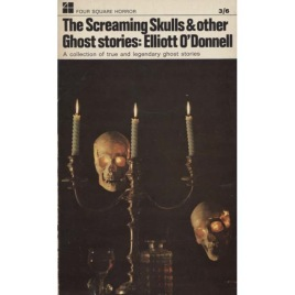 O'Donnell, Elliot: The screaming skulls & other ghost stories