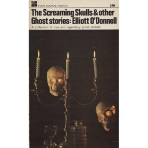O'Donnell, Elliot: The screaming skulls & other ghost stories (Pb)