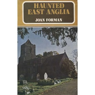 Forman, Joan: Haunted East Anglia - Very good but torn jacket
