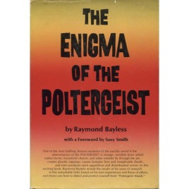 Bayless, Raymond: The enigma of the poltergeist