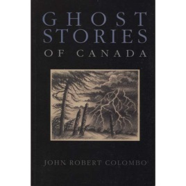 Colombo, John Robert: Ghost stories of Canada