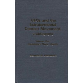 Eberhart, George M.: UFOs and the Extraterrestrial contact movement: a bibliography