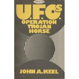 Keel, John A.: U.F.O.s operation Trojan horse